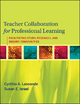 Teacher Collaboration for Professional Learning - Cynthia A. Lassonde; Susan E. Israel