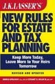 J.K. Lasser's New Rules for Estate and Tax Planning - Harold I. Apolinsky;  Stewart H. Welch