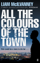 All the Colours of the Town - Liam McIlvanney