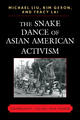 Snake Dance Of Asian American Activism - Liu