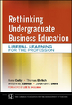 Rethinking Undergraduate Business Education - Anne Colby; Thomas Ehrlich; William M. Sullivan; Jonathan R. Dolle