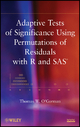 Adaptive Tests of Significance Using Permutations of Residuals with R and SAS - Thomas W. O'Gorman