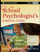 The School Psychologist's Survival Guide - Rebecca Branstetter
