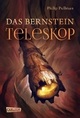 His Dark Materials, Band 3: Das Bernstein-Teleskop - PHILIP PULLMAN
