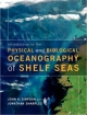 Introduction to the Physical and Biological Oceanography of Shelf Seas - John H. Simpson;  Jonathan Sharples