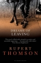 Dreams of Leaving - Rupert Thomson