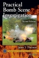 Practical Bomb Scene Investigation, Second Edition - James T. Thurman