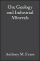 Ore Geology and Industrial Minerals - Anthony M. Evans