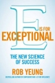 E is for Exceptional - Rob Yeung