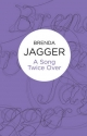 Song Twice Over - Brenda Jagger
