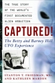 Captured! The Betty and Barney Hill UFO Experience - Stanton T. Friedman;  Kathleen Marden