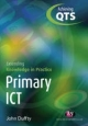 Primary ICT: Extending Knowledge in Practice - John Duffty