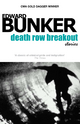 Death Row Breakout and Other Stories - Edward Bunker