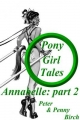 Pony-Girl Tales - Annabelle - Peter &  Penny Birch