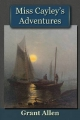 Miss Cayley's Adventures - Grant Allen