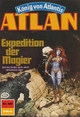 Atlan 429: Expedition der Magier (Heftroman) - Perry Rhodan Redaktion;  Marianne Sydow