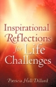 Inspirational Reflections For Life Challenges - Patricia Dillard