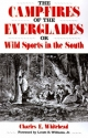 Camp-fires of the Everglades or Wild Sports in the South - Charles E. Whitehead