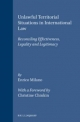 Unlawful Territorial Situations in International Law - Enrico Milano
