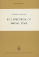 Spectrum of Social Time - G. Gurvitch; Myrtle Korenbaum; Philip Bosserman