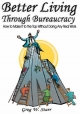 Better Living Through Bureaucracy - Greg  W. Star