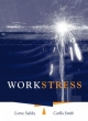 Work Stress - Carlla Smith; Lorne Sulsky