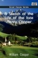 Sketch of the Life of the Late Henry Cooper - William Cooper