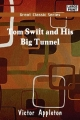 Tom Swift and His Big Tunnel - Victor Appleton  II