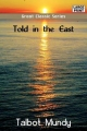 Told in the East - Talbot Mundy