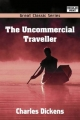 Uncommercial Traveller - Charles Dickens
