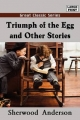Triumph of the Egg and Other Stories - Sherwood Anderson