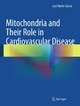 Mitochondria and Their Role in Cardiovascular Disease - José Marín-García
