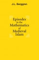 Episodes in the Mathematics of Medieval Islam - J. Lennart Berggren
