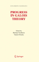 Progress in Galois Theory - Helmut Voelklein; Tanush Shaska