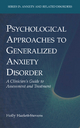 Psychological Approaches to Generalized Anxiety Disorder - Holly Hazlett-Stevens