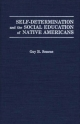 Self-Determination and the Social Education of Native Americans - Guy B. Senese