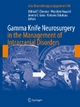 Gamma Knife Neurosurgery in the Management of Intracranial Disorders - Mikhail Chernov;  Mikhail Chernov;  Motohiro Hayashi;  Motohiro Hayashi;  Jeremy Ganz;  Jeremy Ganz;  Kintomo Takakura;  Kintomo Takakura