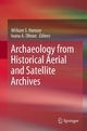 Archaeology from Historical Aerial and Satellite Archives - William S. Hanson;  William S. Hanson;  Ioana A. Oltean;  Ioana A. Oltean