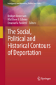 The Social, Political and Historical Contours of Deportation - Bridget Anderson;  Bridget Anderson;  Matthew J. Gibney;  Matthew J. Gibney;  Emanuela Paoletti;  Emanuela Paoletti