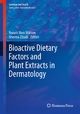 Bioactive Dietary Factors and Plant Extracts in Dermatology - Ronald Ross Watson; Sherma Zibadi