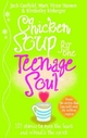 Chicken Soup for the Teenage Soul - Jack Canfield; Mark Victor Hansen