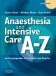 Anaesthesia and Intensive Care A-Z - Dr. Steven M. Yentis; James Ip; Nicholas P. Hirsch; Gary B. Smith