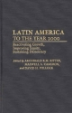 Latin America to the Year 2000 - Archibald R. M. Ritter; Maxwell A. Cameron; David Pollock