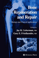 Bone Regeneration and Repair - Jeffrey Lieberman; GE Friedlaender