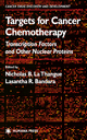 Targets for Cancer Chemotherapy - Nicholas B. La Thangue; Lasantha R. Bandara