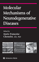 Molecular Mechanisms of Neurodegenerative Diseases - Marie-Francoise Chesselet