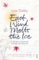 East Wind Melts the Ice - Liza Dalby
