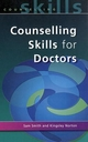 Counselling Skills for Doctors - Sam Smith; Samuel Peter Smith; Kingsley Norton