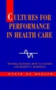 Cultures for Performance in Health Care - Russell Mannion; H. T. O. Davies; Martin N. Marshall