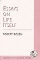 Essays on Life Itself - Robert Rosen